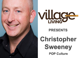 Christopher Sweeney Pop Culture Village Living